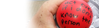 A person holds a ball with the words 'Act even if I don't know the person.'